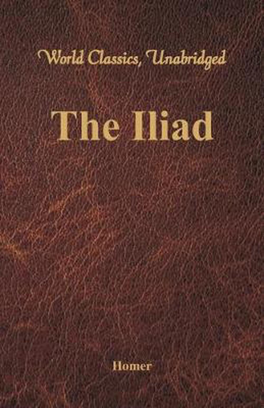 Iliad Homer Details About The Iliad World Classics Unabridged By Homer English Paperback Book Free Sh