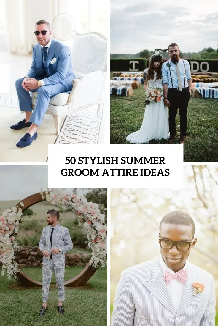 Bräutigam Vintage Look 50 Stylish Summer Groom Attire Ideas Weddingomania