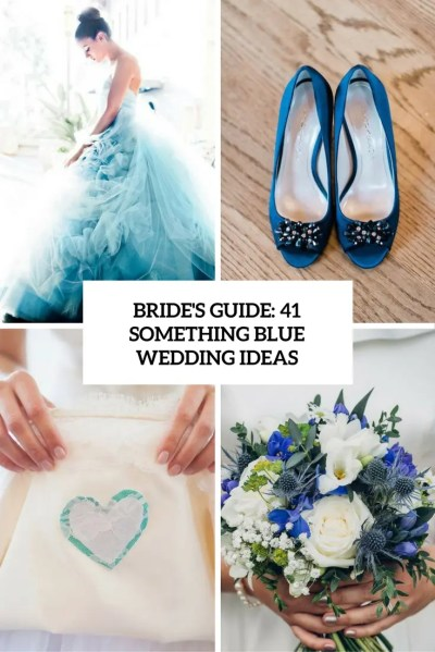Bride's Guide: 41 Something Blue Wedding Ideas - Weddingomania