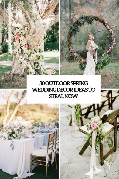30 Outdoor Spring Wedding Décor Ideas To Steal Now ...