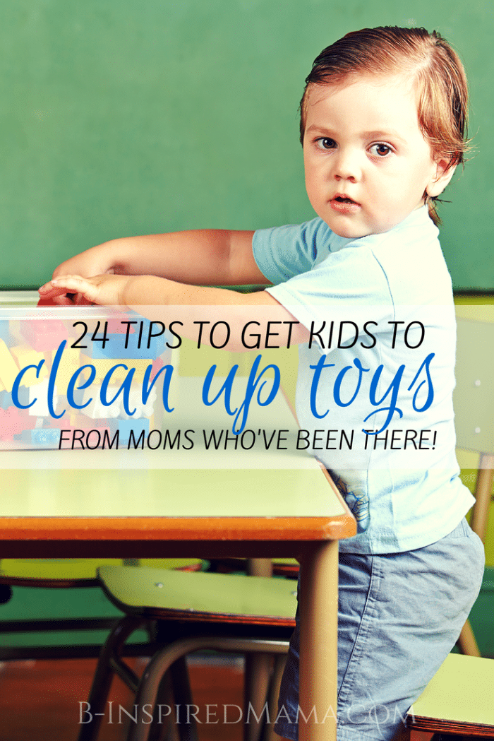 24 Kids Toy Clean Up Tips B Inspired Mama