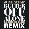 Alice Deejay - Better Off Alone (Laidback Luke Remix)