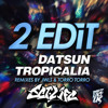 2 Edit - Datsun Tropicalia (Torro Torro Remix - JetLife & Wes Tarte Trap Edit) /// Free Download \\\