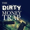 The Dirty Money Trap (Remix exclusive ) Free download