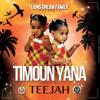 TIMOUN YANA - TEEJAH (LDF)