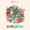 Jay Pepe - Some Trax EP (Puffer. Baby. Vortex.) [previews]