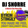Byron Stingly - You Make Me Feel  (Dj Snorre In The Mix)