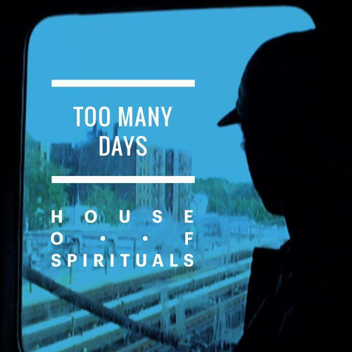 Küche 80 Soundcloud Too Many Days By House Of Spirituals | Free Listening On ...