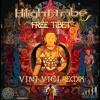 Hilight Tribe - Free Tibet (Vini Vici Remix)[Iboga Records] OUT NOW!!!