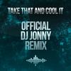 Burning Flames - Take That And Cool It (Dj Jonny Remix)