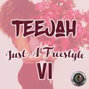 TEEJAH (LDF) - JUST A FREESTYLE #6