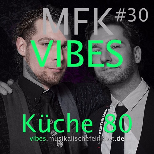 Küche 80 Soundcloud Mfk Vibes #30 Küche80 // 27.05.2016 By Mfk Vibes | Free ...