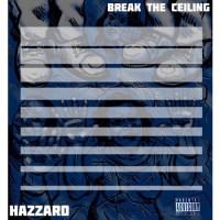 Break The Ceiling by Hazzard | Meshach Hazzard | Free ...