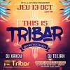 TEEJAH (LDF) x XAXOU (TNS) - THIS IS TRIBAR LIVE (13-10-16)