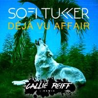 Sofi Tukker - Deja Vu Affair (Callie Reiff Remix)