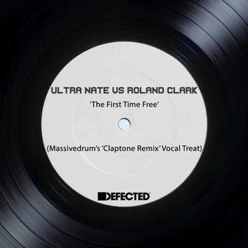 Ultra Natè vs Roland Clark - The First Time Free (Massivedrum\u0027s