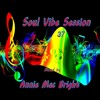 Soul Vibe Session 37 Mixed by Annie Mac Bright