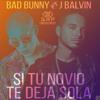 J. Balvin - Si Tu Novio Te Deja Sola Ft. Bad Bunny (Audio Oficial)