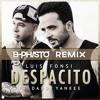 Luis Fonsi ft. Daddy Yankee - Despacito (B-PHISTO REMIX)