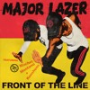 Major Lazer - Front Of The Line (feat. Machel Montano & Konshens)
