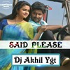 Said please (Nenu local) My style Mix By Dj Akhil From Ygt.mp3.mp3