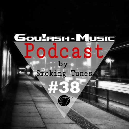 Küche 80 Soundcloud Goulash Music Podcast #38 By Smoking Tunes By Gou!ash ...