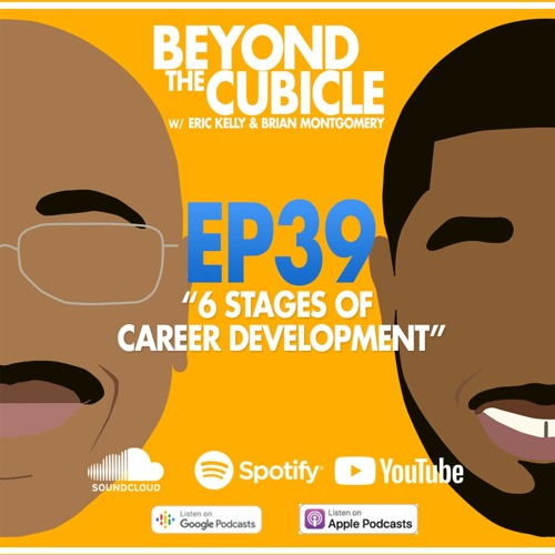 EP 39 6 Stages of Career Development by Beyond The Cubicle Free