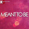 Meant To Be (Originally Performed by Bebe Rexha feat. Florida Georgia Line) [Karaoke Version]