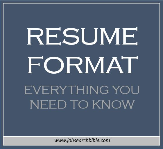 Resume Format \u2013 Everything You Need to Know Job Search Bible