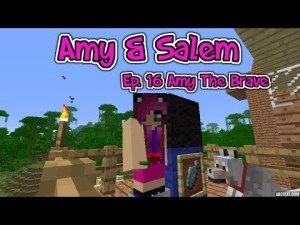 Minecraft PC Amy & Salem Ep. 16 Amy The Brave - YouTube