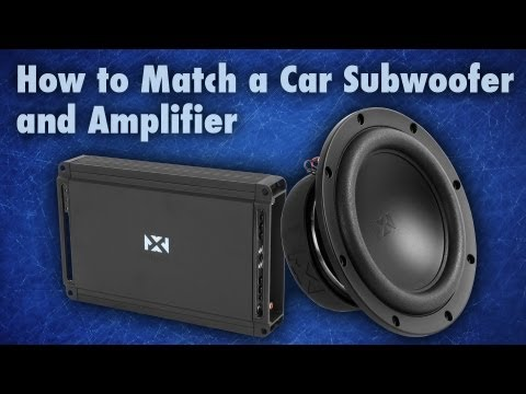 How to Match a Subwoofer and Amplifier Sonic Electronix
