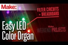 The Easy LED Color Organ: Get Ready to Rock with Weekend Projects!