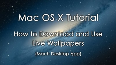 Mac OS X Tutorial: How to Download and Use Live Wallpapers (Mach Desktop) - YouTube