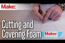 Maker Hangar Episode 9: Cutting and Covering Foam