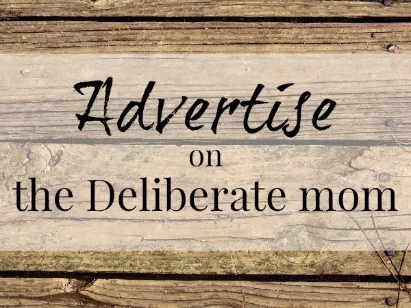 Advertise with The Deliberate Mom
