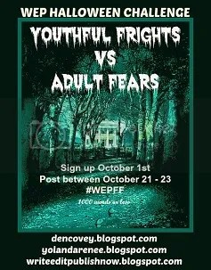 #WEPFF - HALLOWEEN CHALLENGE - Youthful Frights vs Adult Fears