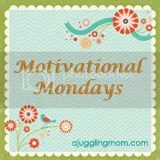 A Juggling Mom Motivational Monday