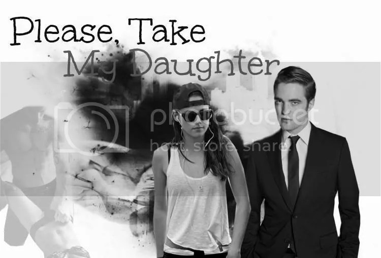 "Please, Take My Daughter ""COMPLETE"" 