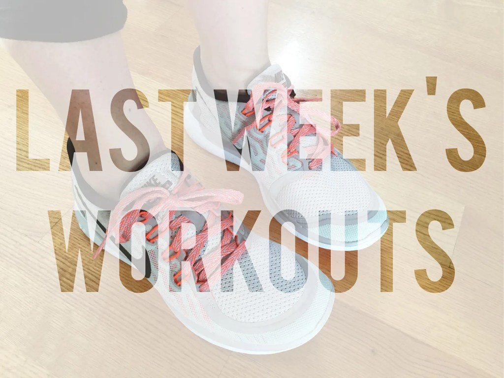 last week's workouts