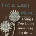 I'm a Lazy Mom....