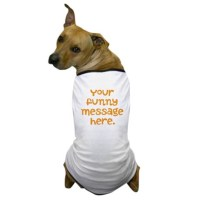 Funny T Shirts for Dogs, Funny Dog Sweaters, Funny Pet ...