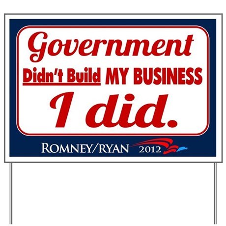 Government Didn't Build My Business Yard Sign by rightwingstuff