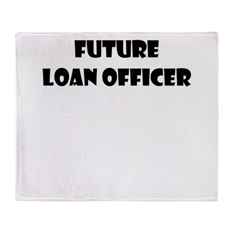 FUTURE LOAN OFFICER Throw Blanket by careerwear