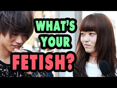 Ask Japanese about THEIR FETISH|何フェチ?