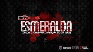 TANKEONE & TABERNARIO ESMERALDA FEAT SANTA RM Y LOS PASTELES VERDES (VIDEOCLIP OFICIAL)