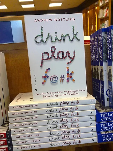 Drink, Play, Fuck by Andrew Gottlieb