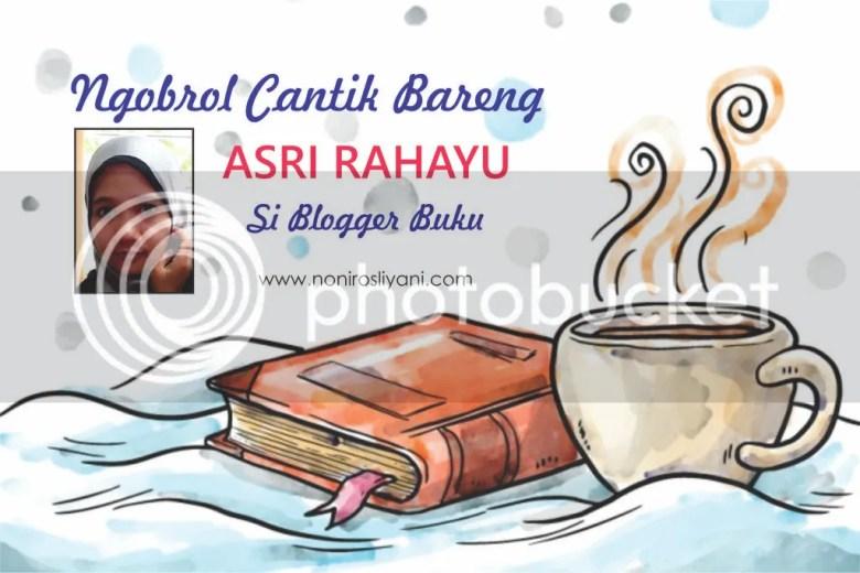 ngobrol cantik bareng asri rahayu si blogger buku.jpg