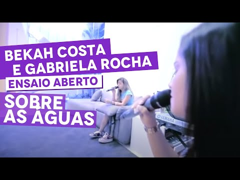 Sobre as águas – Gabriela Rocha e Bekah Costa