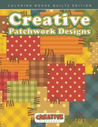 Creative Patchwork Designs - Coloring Books Quilts Edition ...
