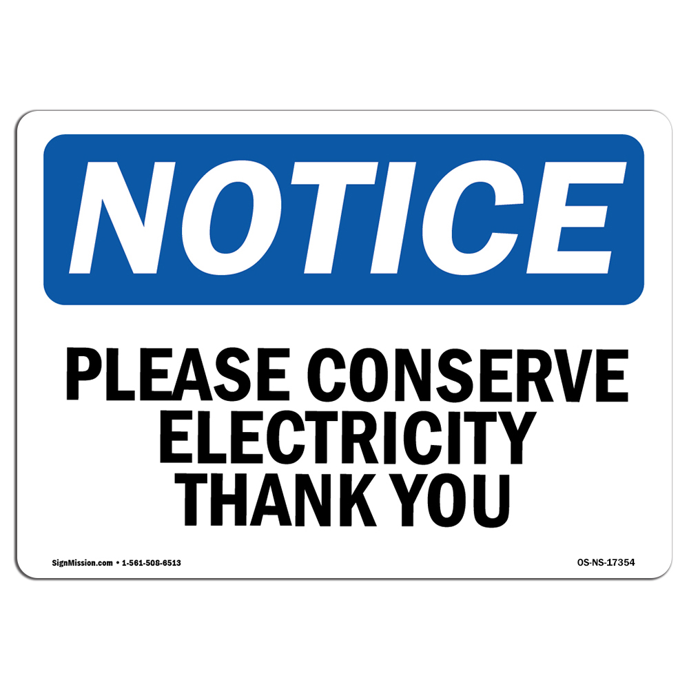 Conserve Electricity Osha Notice Sign Please Conserve Electricity Thank You Choose From Aluminum Rigid Plastic Or Vinyl Label Decal Protect Your Business